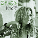 Money's All Gone/Clare Dunn