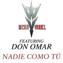 Nadie Como Tu/Wisin & Yandel, Don Omar