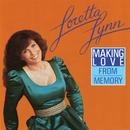 Making Love From Memory/Loretta Lynn