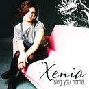 Sing You Home (EP)/Xenia