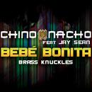 Bebé Bonita (feat. Jay Sean)/Chino & Nacho