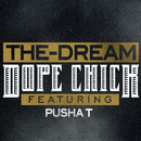 Dope Chick (feat. Pusha T)/The-Dream