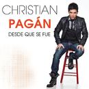 Desde Que Se Fue/Christian Pagán