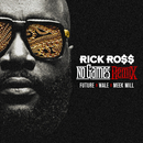 No Games (Remix) (feat. Future, Wale, Meek Mill)/Rick Ross