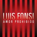 Amor Prohibido/Luis Fonsi