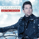 Home For Christmas, The Chris Mann Christmas Special/Chris Mann