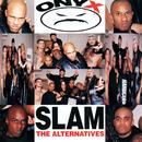 Slam: The Alternatives/Onyx