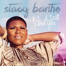 P.S. I Still Love You/Stacy Barthe