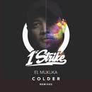 Colder (Remixes)/El Mukuka