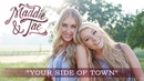 Your Side Of Town (Audio)/Maddie & Tae