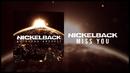 Miss You (Audio)/Nickelback