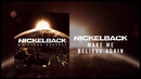 Make Me Believe Again (Audio)/Nickelback