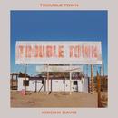 Trouble Town/Jordan Davis