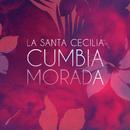 Cumbia Morada/La Santa Cecilia