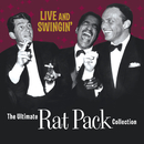 Live & Swingin': The Ultimate Rat Pack Collection/The Rat Pack