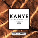 Kanye (Remixes Part 2) (feat. SirenXX)/The Chainsmokers