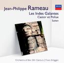 Les Indes Galantes, Castor et Pollux – Suite (Audior)/Orchestra Of The 18th Century, Frans Brüggen