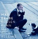 Küssen kann man nicht alleine/Max Raabe