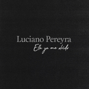 Ella Ya Me Olvidó/Luciano Pereyra