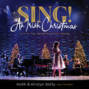Sing! An Irish Christmas - Live At The Grand Ole Opry House/Keith & Kristyn Getty