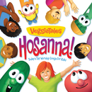 Hosanna! Today's Top Worship Songs For Kids/VeggieTales