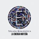 Velada Romántica/La Energia Norteña