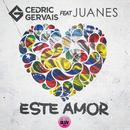 Este Amor (feat. Juanes)/Cedric Gervais