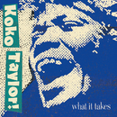 What It Takes: The Chess Years (Expanded Edition)/Koko Taylor