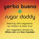 Sugar Daddy (Reggaeton Remixes)/Yerba Buena