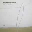 Not Far From Here/Julia Hülsmann Quartet