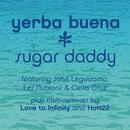 Sugar Daddy (Remixes)/Yerba Buena