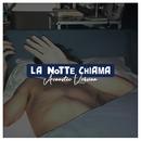 La Notte Chiama (Acoustic)/Ex-Otago