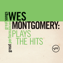 Plays The Hits: Great Songs/Great Performances/Wes Montgomery