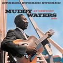 Muddy Waters At Newport 1960/Muddy Waters