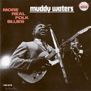 More Real Folk Blues/Muddy Waters