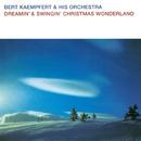 Dreamin' & Swingin' Christmas Wonderland/Bert Kaempfert And His Orchestra