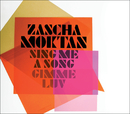 Sing Me A Song / Gimme Luv/Zascha Moktan