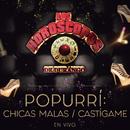Popurrí: Chicas Malas/Castígame (En Vivo)/Los Horóscopos De Durango