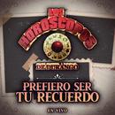 Prefiero Ser Tu Recuerdo (En Vivo)/Los Horóscopos De Durango
