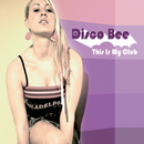 This Is My Club/Disco Bee