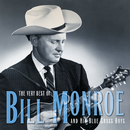 The Very Best Of Bill Monroe And His Blue Grass Boys (Reissue)/Bill Monroe