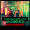 Professional Liar (Beni-B & Delighters Remix)/Morandi