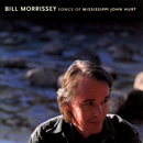 Songs Of Mississippi John Hurt/Bill Morrissey