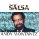 The Greatest Salsa Ever/Andy Montañez