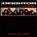 Mama Was Right/The Deighton Family