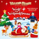 Weckt den Weihnachtsmann/Volker Rosin