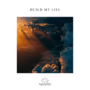 Build My Life (feat. Hannah Smucker)/Maranatha! Music