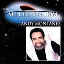 Serie Millennium 21/Andy Montañez