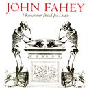 I Remember Blind Joe Death/John Fahey