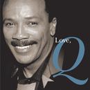 Love, Q/Quincy Jones